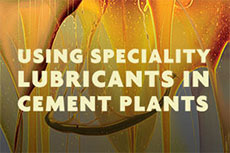 Using specialty lubricants in cement plants – part one